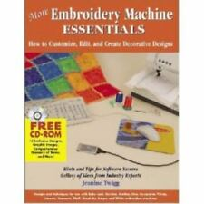 More Embroidery Machine Essentials: How to Customize, Edit and Create Decorative