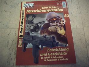 VISIER SPECIAL Nr. 40   Sonderausgabe  Maschinenpistolen Einst und Jetzt