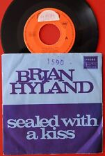 "BRIAN HYLAND/BARRY MAN SEALED WITH A KISS/WHO PUT THE BOMP 1972 RARE EXYU 7"" PS"