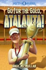 Go for the Gold, Atalanta! by Kate McMullan (2011, Hardcover)