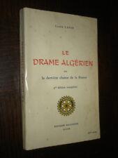 LE DRAME ALGERIEN OU LA DERNIERE CHANCE DE LA FRANCE - L. Lavie - Algérie