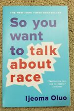 NEW So you Want to Talk about Race - Ijeoma Oluo