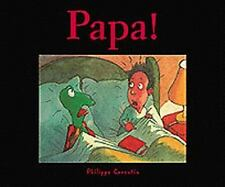 Papa! by Philippe Corentin (1997, Hardcover)