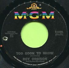 ROY ORBISON (Too Soon To Know / You'll Never Be 16 Again)   ROCK 45 RPM  RECORD