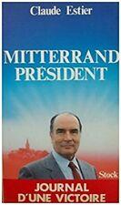 Mitterrand président - Journal d'une victoire