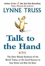 TALK TO THE HAND - Lynne Truss Hardback DC New