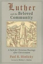 NEW Luther and the Beloved Community by Paul R. Hinlicky-PB