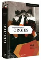 A Photographic History of Orgies: English Edition (Hardback or Cased Book)