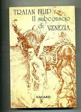 Traian Filip # IL SUBCONSCIO DI VENEZIA # Editrice Nagard 1986