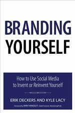 Branding Yourself: How to Use Social Media to Invent or Reinvent Yourself (Que B