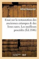 Essai Sur la Restauration des Anciennes Estampes des Livres Rares. les...