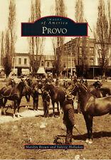 Provo [Images of America] [UT] [Arcadia Publishing]