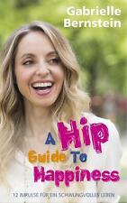 Hip Guide to Happiness von Gabrielle Bernstein (2010, Taschenbuch)