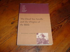 The Dead Sea Scrolls and the Origins of the Bible by Eugene Ulrich (1999,...