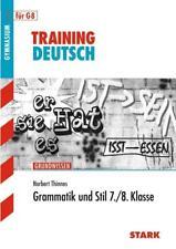 Training Gymnasium - Deutsch Grammatik und Stil 7./8. Klasse von Norbert Thinnes