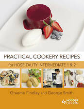 Practical Cookery Recipes for Hospitality Intermediate 1 and 2 (Hospitality for