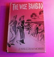 The Wise Bamboo by J Malcolm Morris HC Dust Jacket 1st Edition First Print 1953