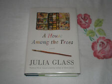 A HOUSE AMONG THE TREES by JULIA GLASS    *Signed*