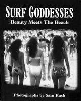 Surf Goddesses : Beauty Meets the Beach by Sam Kash (1995, Paperback) 1ST!
