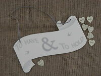 Wedding Hanging Plaque Sign To Have & To Hold Shabby Chic Gift East of India