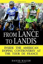 From Lance to Landis: Inside the American Doping Controversy at the Tour de Fran