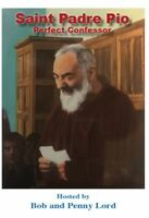 Saint Padre Pio  DVD by Bob & Penny Lord, New