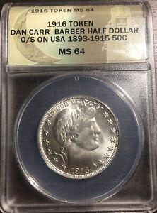 Daniel Carr 1916 Barber Half Token Struck On Barber Half ANACS MS 64
