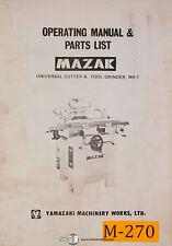 Mazak MH-1 Yamazaki, Universal Cutter Grinder, Operations and Parts Manual