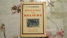 INITIATION A LA RELIURE / P. AUFSCHNEIDER  / 1948