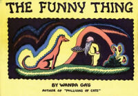 The Funny Thing by Wanda Gag.