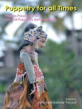 Puppetry for All Times: Papers Presented at the Bali Puppetry Seminar 2013 (Pape