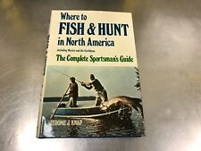 Where To Fish & Hunt In North America hardcover 1974 Jerome J. Knap #6673