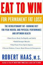 Eat to Win for Permanent Fat Loss: The Revolutionary Fat-Burning Diet for Peak..