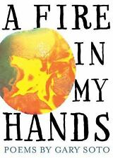 A Fire in My Hands: Revised and Expanded Edition, Soto, Gary