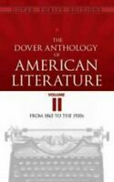 The Dover Anthology of American Literature, Volume II: From 1865 to the 1920s (D