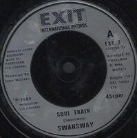 """SWANS WAY soul train 7"""" WS EX/ uk exit EXT 3"""