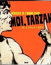 GUY DELUCHEY - MOI TARZAN MEMOIRE DE L'HOMME-SINGE # 2010 EDITIONS SEUIL