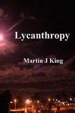 Lycanthropy by Martin J. King (2010, Paperback)