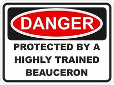 1x Danger Protected By Beauceron Warning Funny Sticker Dog Pet Aufkleber Decal
