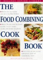The Food Combining Cook Book (Healthy Eating Library) By Gilly Love, Patricia D