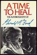 SIGNED by the PRESIDENT - GERALD R FORD - A TIME TO HEAL - 1979 - FIRST ED in DJ
