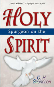 Spurgeon On The Holy Spirit - Paperback By C H Spurgeon - VERY GOOD
