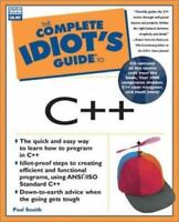 Complete Idiot's Guide to C++ by Paul Snaith