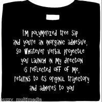 I'm polymerized tree sap, funny shirt, Sheldon Cooper, Big Bang Theory inspired