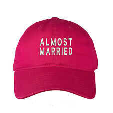 ALMOST MARRIED Dad Hat Low Profile Newly Wed Baseball Cap - Many Styles