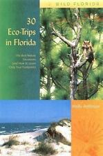 30 Eco-Trips in Florida: The Best Nature Excursions (and How to Leave -ExLibrary