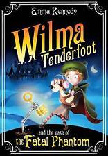 Wilma Tenderfoot and the Case of the Fatal Phantom by Emma Kennedy (Paperback)