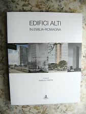 EDIFICI ALTI IN EMILIA-ROMAGNA - A CURA DI ANNALISA TRENTIN, CLUEB 2006, NUOVO