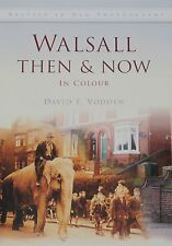 WALSALL LOCAL HISTORY Photographs Then Now NEW H/B West Midlands Streets Houses