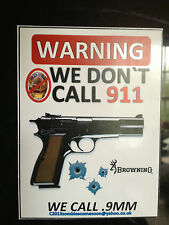 BROWNING  GUN STICKER / DECAL. '`WARNING, WE DONT CALL 911, WE CALL 9mm